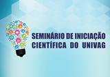 """Realizado anualmente pelo Univag Centro Universitário, o """"Seminário de Iniciação Científica do Univag"""" tem como um de seus resultados positivos, a publicação dos resumos dos trabalhos apresentados durante o evento.  A compreensão da pesquisa e iniciação c"""